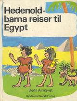 Almqvist, Bertil Allan : Hedenold-barna reiser til Egypt