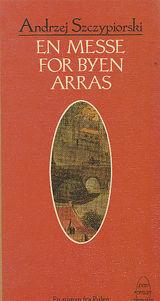 Forsiden til En messe for byen Arras av Andrzej Szczypiorski