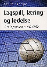 Ronglan, Lars Tore : Lagspill, læring og ledelse : om lagspillenes didaktikk