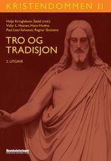 Kristendommen. II. Tro og tradisjon