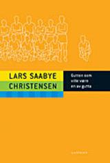 Forsiden til Gutten som ville være en av gutta av Lars Saabye Christensen