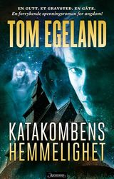Katakombens hemmelighet av Tom Egeland(2013)