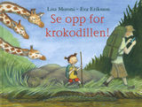 Se opp for krokodillen av Lisa Moroni (2014)