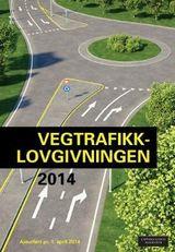 Norge : Vegtrafikklovgivningen 2014 : vegtrafikkloven med trafikkregler og forskrifter : ajourført per 1. april 2014