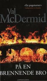 På en brennende bro av Val McDermid (2014)