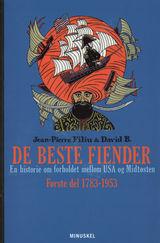 Filiu, Jean-Pierre : De beste fiender : en historie om forholdet mellom USA og Midtøsten : første del 1783-1953