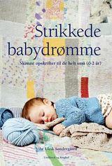 Søndergaard, Vibe Ulrik : Strikkede babydrømme : skøne opskrifter til de helt små (0-2 år)