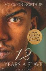 Northup, Solomon : 12 years a slave : a true story