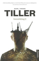 Tiller, Carl Frode : Innsirkling : roman. 3.