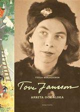 Karjalainen, Tuula : Tove Jansson : arbeta och älska