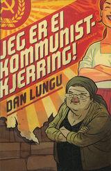 Jeg er ei kommunistkjerring! av Dan Lungu (2014)