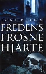 Kolden, Ragnhild : Fredens frosne hjarte : roman