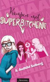 Solberg, A. Audhild : Kampen mot superbitchene