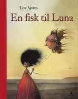 En fisk til Luna av Lisa Aisato (2014)
