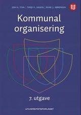 Fiva, Jon H. : Kommunal organisering : effektivitet, styring og demokrati
