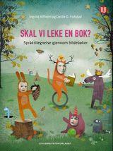 Alfheim, Ingvild K. : Skal vi leke en bok? : språktilegnelse gjennom bildebøker