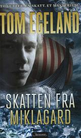 Egeland, Tom : Skatten fra Miklagard