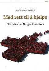 Mageli, Eldrid : Med rett til å hjelpe : historien om Norges Røde Kors