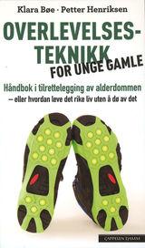 Bøe, Klara : Overlevelsesteknikk for unge gamle : håndbok i tilrettelegging av alderdommen
