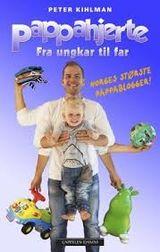 Kihlman, Peter : Pappahjerte : fra ungkar til far