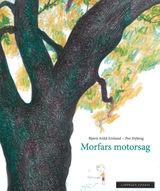 Morfars motorsag av Bjørn Arild Ersland (2015)
