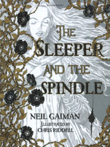 Gaiman, Neil : The sleeper and the spindle
