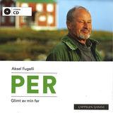 Fugelli, Aksel : Per : glimt av min far