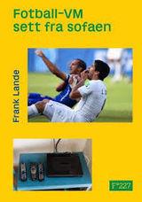 Lande, Frank : Fotball-VM sett fra sofaen