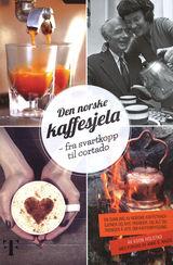 Holstad, Egon : Den norske kaffesjela : fra svartkopp til cortado