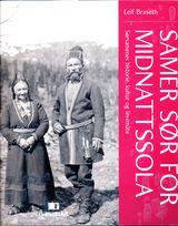 Braseth, Leif : Samer sør for midnattssola : sørsamenes historie, kultur og levemåte