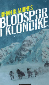 Blodspor i Klondike av Johan B. Mjønes (2014)