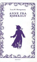 Montgomery, Lucy Maud : Anne fra Bjørkely