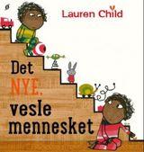 Child, Lauren : Det nye, vesle mennesket