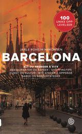 Håkonsen, Jarle Roheim : Barcelona : 100 unike opplevelser