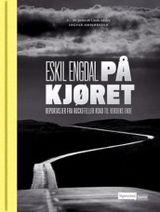 Engdal, Eskil : På kjøret : reportasjer fra Rockefeller Road til verdens ende