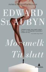 St. Aubyn, Edward : Morsmelk ; Til slutt