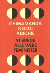 Illustrasjonsbilde for omtalen av Vi burde alle være feminister av Chimamanda Ngozi Adichie