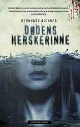 Dødens herskerinne av Bernhard Aichner (2015)