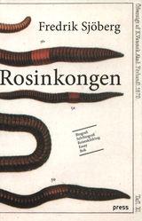 Rosinkongen av Fredrik Sjöberg (2015)