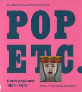Pop etc. : norsk popkunst 1964-1974