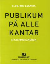 Lognvik, Eldbjørg : Publikum på alle kantar : ei stemmehandbok