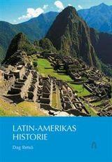 Retsö, Dag : Latin-Amerikas historie