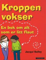 Bailey, Jacqui : Kroppen vokser