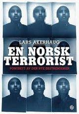 Akerhaug, Lars : En norsk terrorist : portrett av den nye ekstremismen