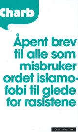 Charb : Åpent brev til alle som misbruker ordet islamofobi til glede for rasistene