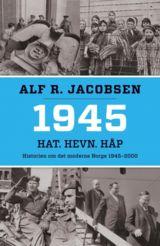 Jacobsen, Alf Reidar : 1945 : hat, hevn, håp