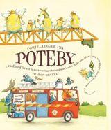 Rentta, Sharon : Fortellinger fra Poteby : -en fin og litt rar by der dyrene bygger hus og slukker braner og gjør noen tabber, sånn som alle gjør (men de finner ut av det, og så går det bra til slutt)
