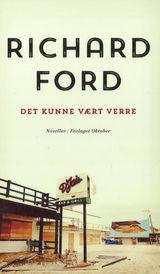 Ford, Richard : Det kunne vært verre : en Frank Bascombe-bok