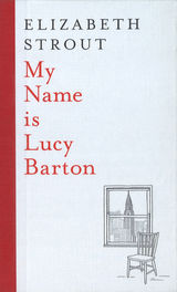 Strout, Elizabeth : My name is Lucy Barton : a novel