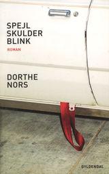 Nors, Dorthe : Spejl, skulder, blink : roman